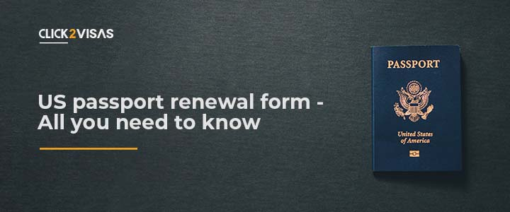 US passport renewal form - All you need to know