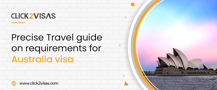 Precise Travel guide on requirements for Australia visa